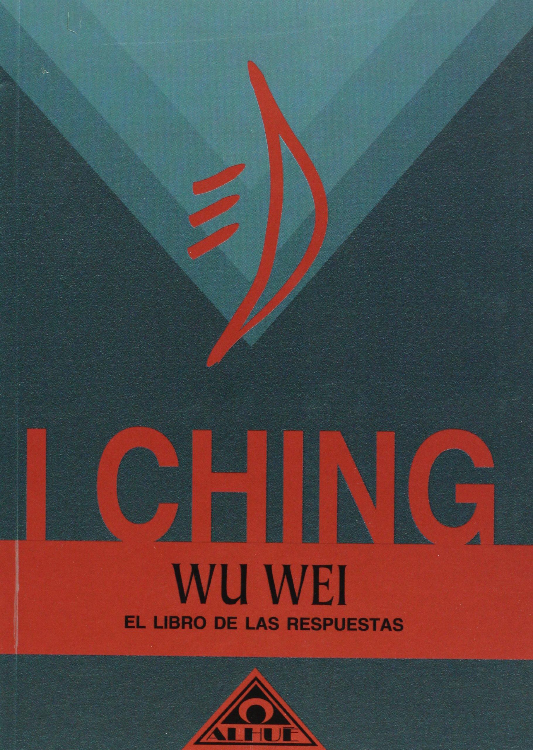 I Ching. El libro de las respuestas (Caminos De Transformacion/ Transformations Paths) (Spanish Edition)