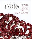 Van Cleef & Arpels : L'art de la haute joaillerie. Exposition présentée au musée des Arts décoratifs, à Paris, du 20 septembre 2012 au 10 février 2013