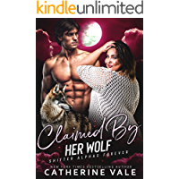 Claimed by Her Wolf - Collection Shifter Romance: A Paranormal Wolf Shifter Romance (Shifter Alphas Furever Book 1)