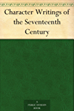 Character Writings of the Seventeenth Century (English Edition)