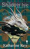 The Shadow Isle: Book Three of the Silver Wyrm (Deverry: Silver Wyrm 3)