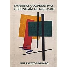 EMPRESAS COOPERATIVAS Y ECONOMÍA DE MERCADO (Spanish Edition) Sep 15, 2017