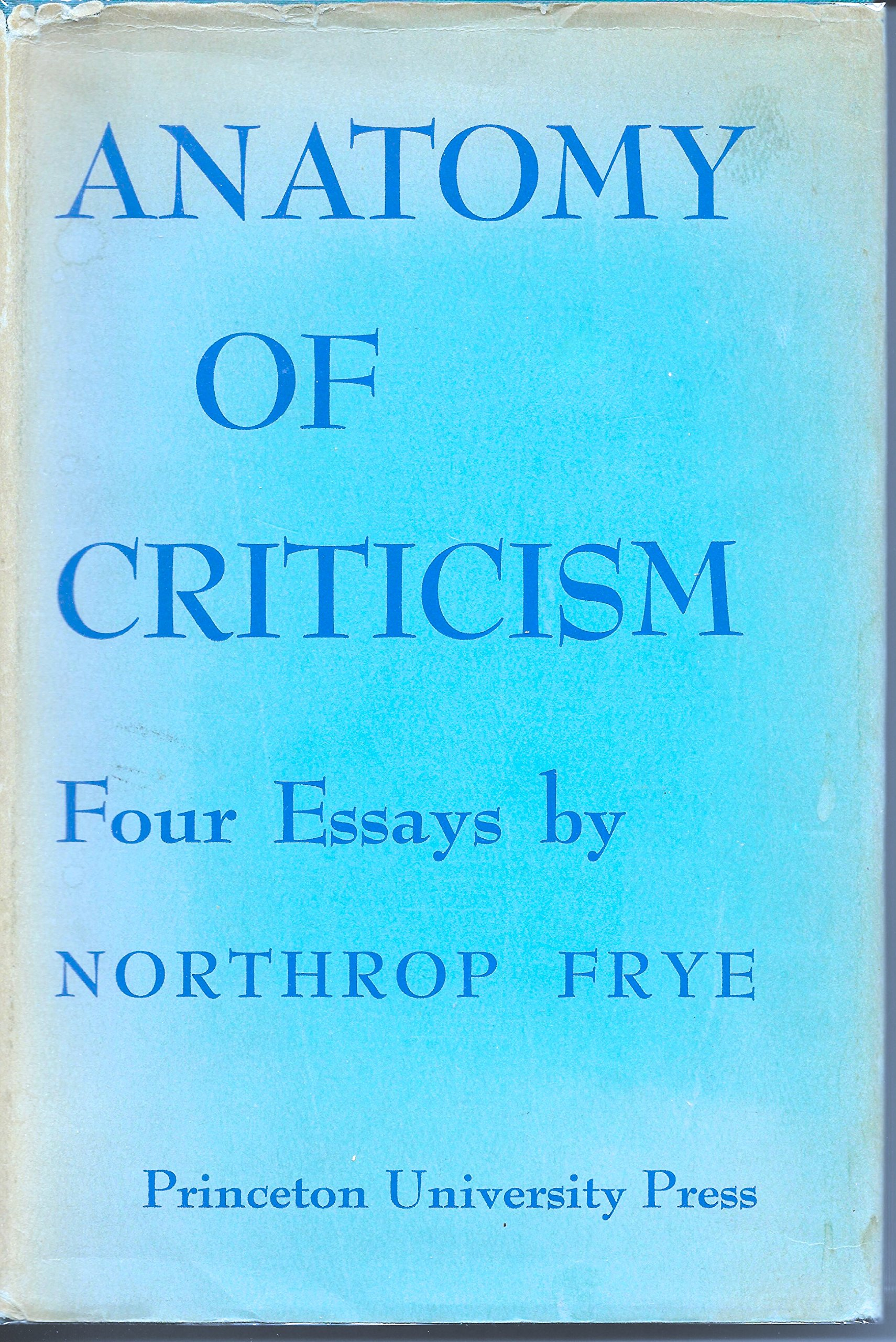 Anatomy of Criticism Four Essays by Northrop Frye: Northrop Frye ...