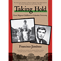 Taking Hold: From Migrant Childhood to Columbia University