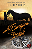 A Bargain Struck: Does a good deal make a marriage? (The Heart of the West Book 1)
