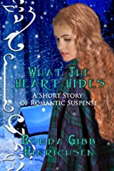 What the Heart Hides: A Short Story of Romantic Suspense Kindle Edition