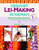 Crochet Lei Making in Hawaii 3: A Step by Step Guide