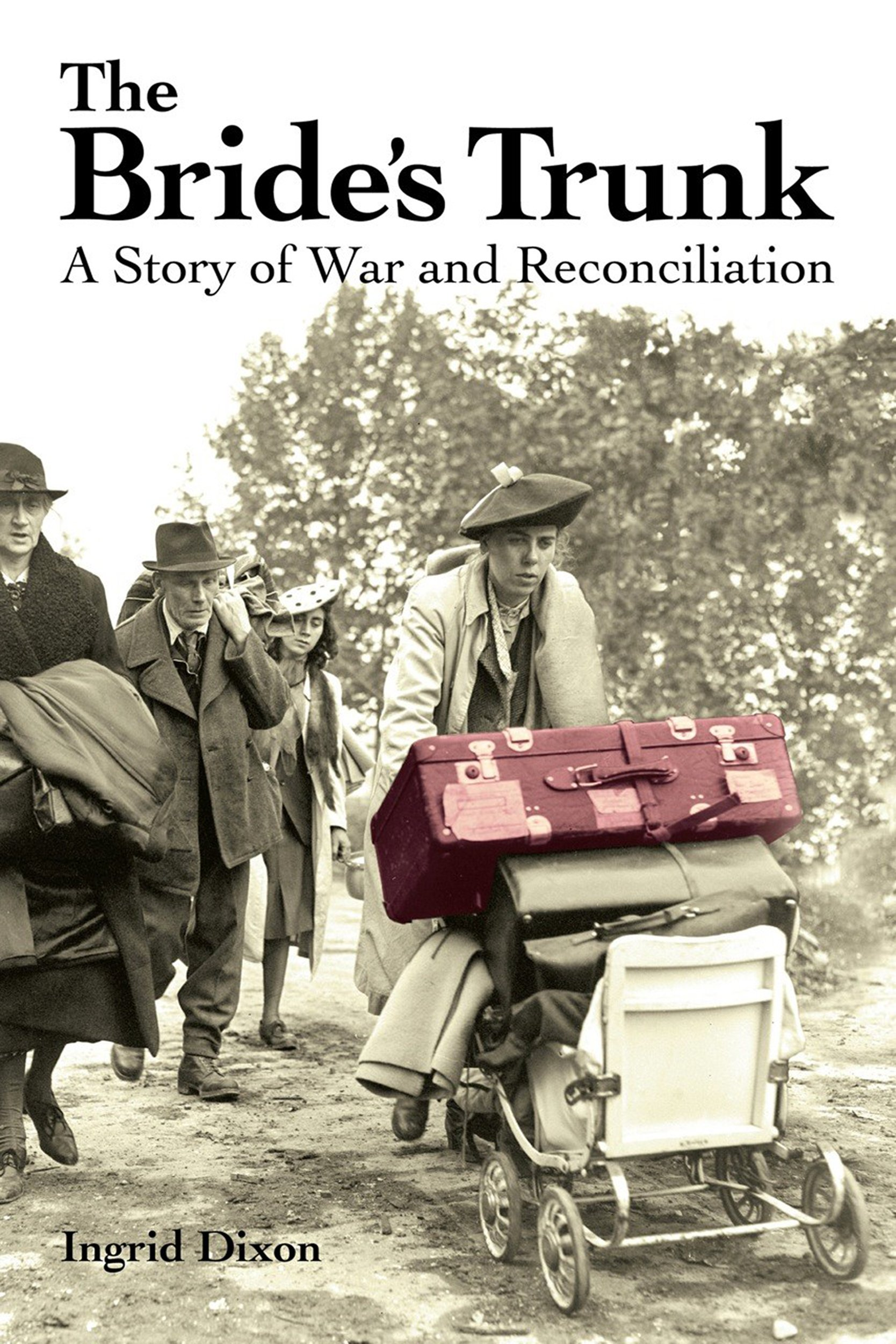 The Bride's Trunk  A Story Of War And Reconciliation  English Edition