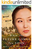 When the Future Comes Too Soon (The Malayan Series Book 2)