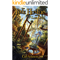 The Time Hunters and the Lost City: Book 5 in The Time Hunters Saga