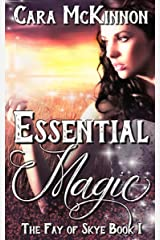 Essential Magic (The Fay of Skye Book 1) Kindle Edition