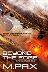 Beyond the Edge (The Backworlds Book 4) Kindle Edition