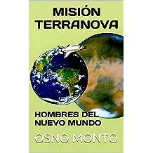 MISIÓN TERRANOVA: Hombres Del Nuevo Mundo (Gerencia Del Buen Vivir nº 5) (Spanish Edition) Aug 30, 2014