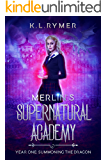 Merlin's Supernatural Academy: Summoning the Dragon