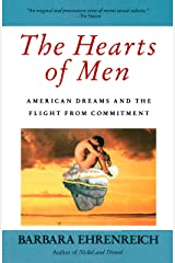 The Hearts of Men: American Dreams and the Flight from Commitment Paperback