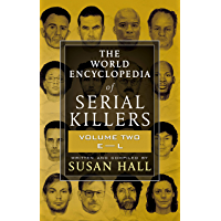 THE WORLD ENCYCLOPEDIA OF SERIAL KILLERS: Volume Two E-L (English Edition)