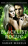 Blacklist Rogue (Hacked Investigations Book 3)