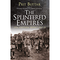 The Splintered Empires: The Eastern Front 1917–21