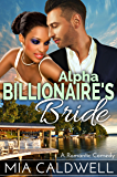 Alpha Billionaire's Bride: A Romantic Comedy: (The Complete Novel)