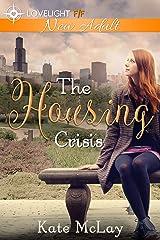 The Housing Crisis: New Adult Lesbian Romance Kindle Edition