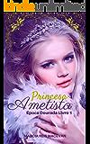 Princesa Ametista (Época Dourada Livro 1)