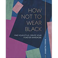 How Not to Wear Black: Dress to put your Best Self Forward