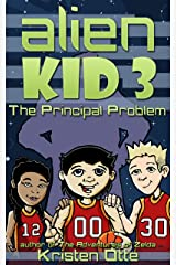 Alien Kid 3: The Principal Problem Kindle Edition