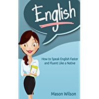 English: How to Speak English Faster and Fluent Like a Native (Tips and Tricks for English Learners, Learn English…