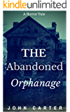 The Abandoned Orphanage