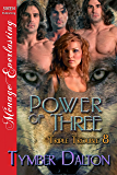 Power of Three [Triple Trouble 8] (Siren Publishing Menage Everlasting)