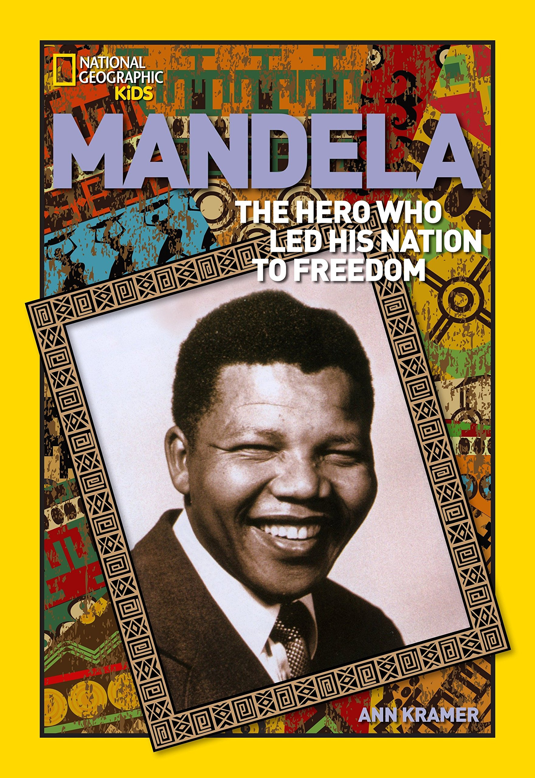 Download Mandela: The Rebel Who Led His Nation to Freedom (National Geographic World History Biographies) PDF