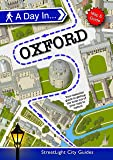 A Day in Oxford: Your essential guide to getting the most out of your visit to Oxford
