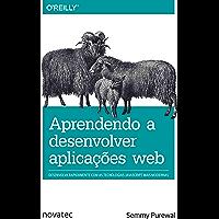 Aprendendo a desenvolver aplicações web: Desenvolva rapidamente com as tecnologias JavaScript mais modernas