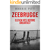 Zeebrugge: Eleven VCs Before Breakfast