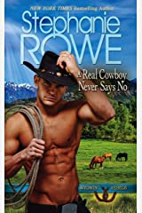 A Real Cowboy Never Says No (A heartwarming contemporary western romance) (Wyoming Rebels) Kindle Edition