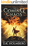 The Coming Chaos (The Elder Stones Saga Book 4)