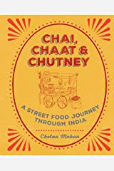 Chai, Chaat & Chutney: a street food journey through India Kindle Edition