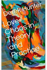 Love Chaos in Theory and Practice Kindle Edition