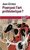 Pourquoi l'art préhistorique?