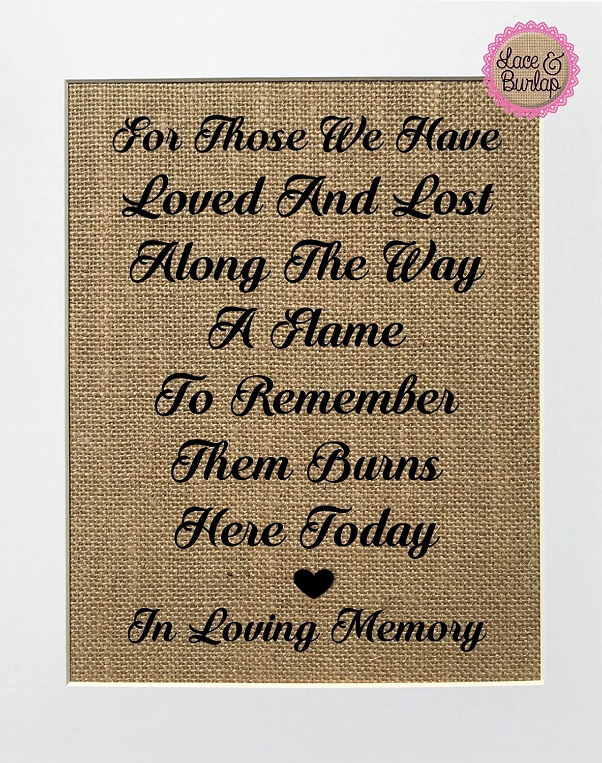 Burlap Print Sign 8x10 UNFRAMED For Those We Have Loved and Lost Along The Way a Flame to Remember Them Burns Here Today in Loving Memory Wedding Sign Loved One Poem Rustic Vintage Wedding Sign