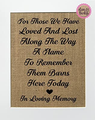 8x10 UNFRAMED For Those We Have Loved and Lost Along The Way a Flame to Remember Them Burns Here Today in Loving Memory / Burlap Print Sign / Wedding Sign Loved One Poem Rustic Vintage Wedding Sign