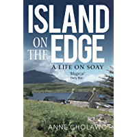 Island on the Edge: an extraordinary journey from city life to rural idyll (English Edition)