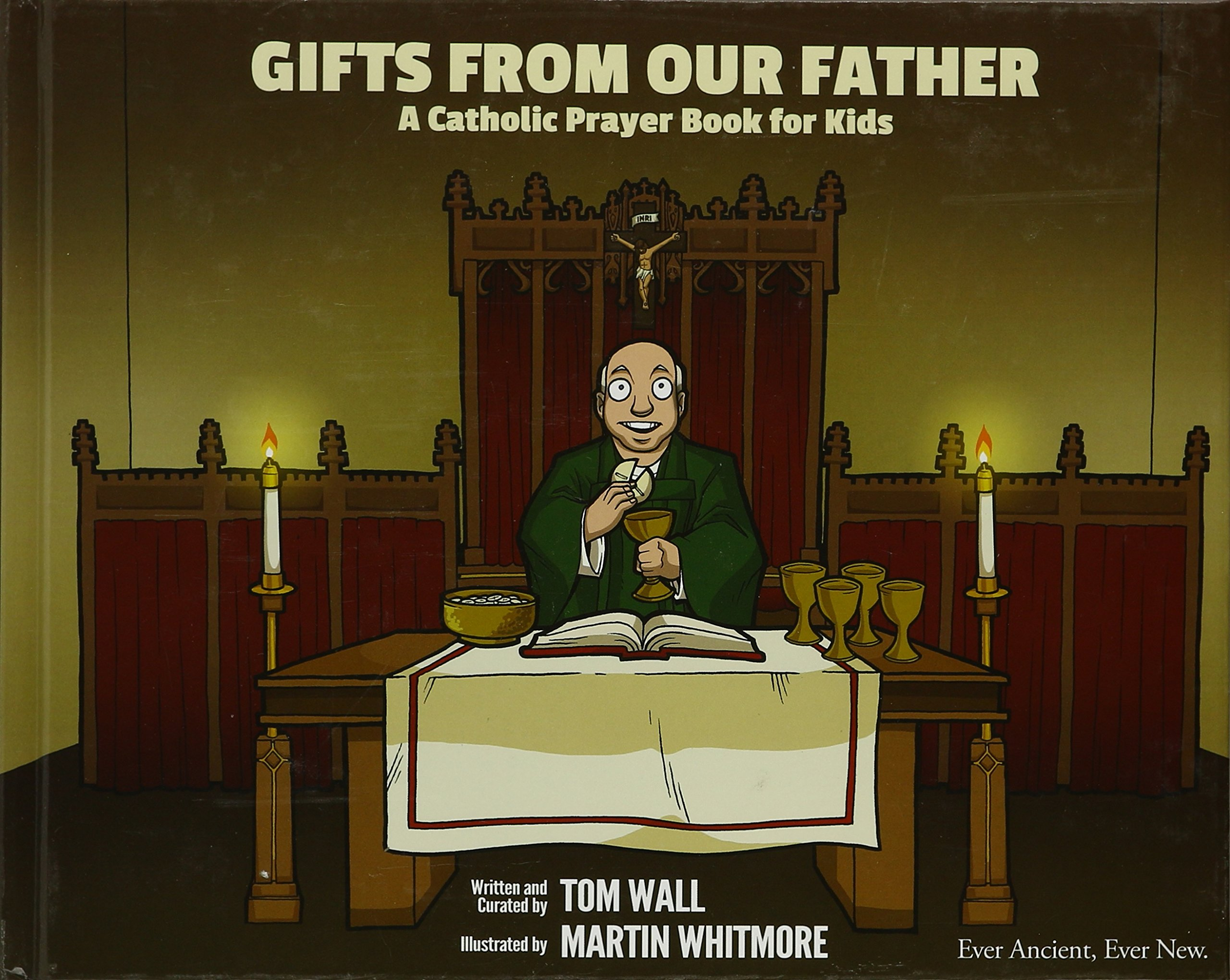 gifts from our father a catholic prayer book or kids tom wall