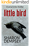 Little Bird: a serial killer thriller