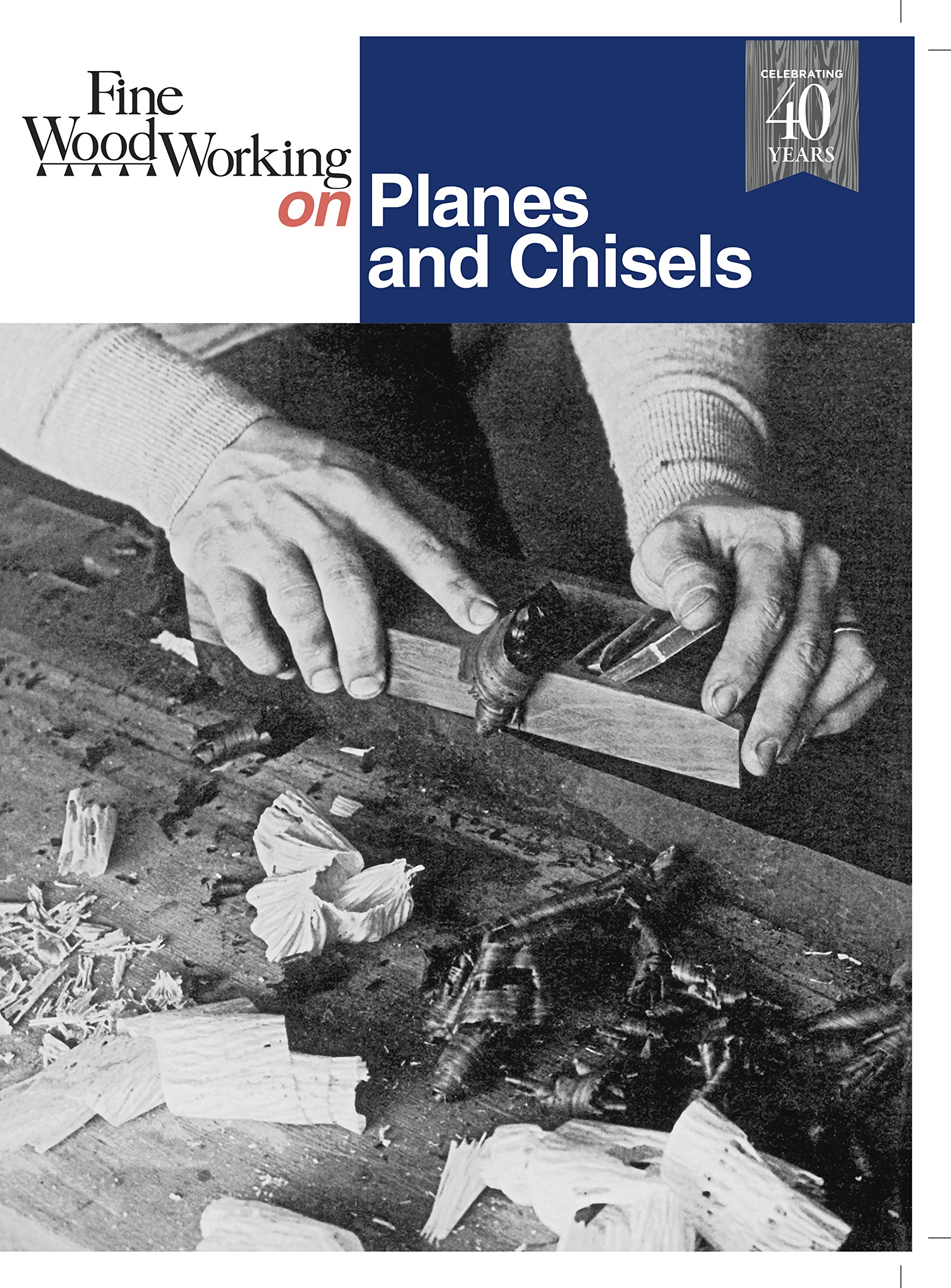 Fine Woodworking on Planes and Chisels: Editors of Fine ...