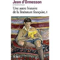 Une autre histoire de la littérature française (Tome
