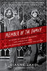 Member of the Family: My Story of Charles Manson, Life Inside His Cult, and the Darkness That Ended the Sixties Kindle Edition