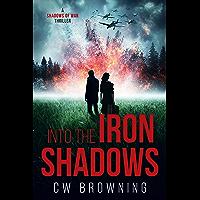 Into the Iron Shadows (Shadows of War Book 5)
