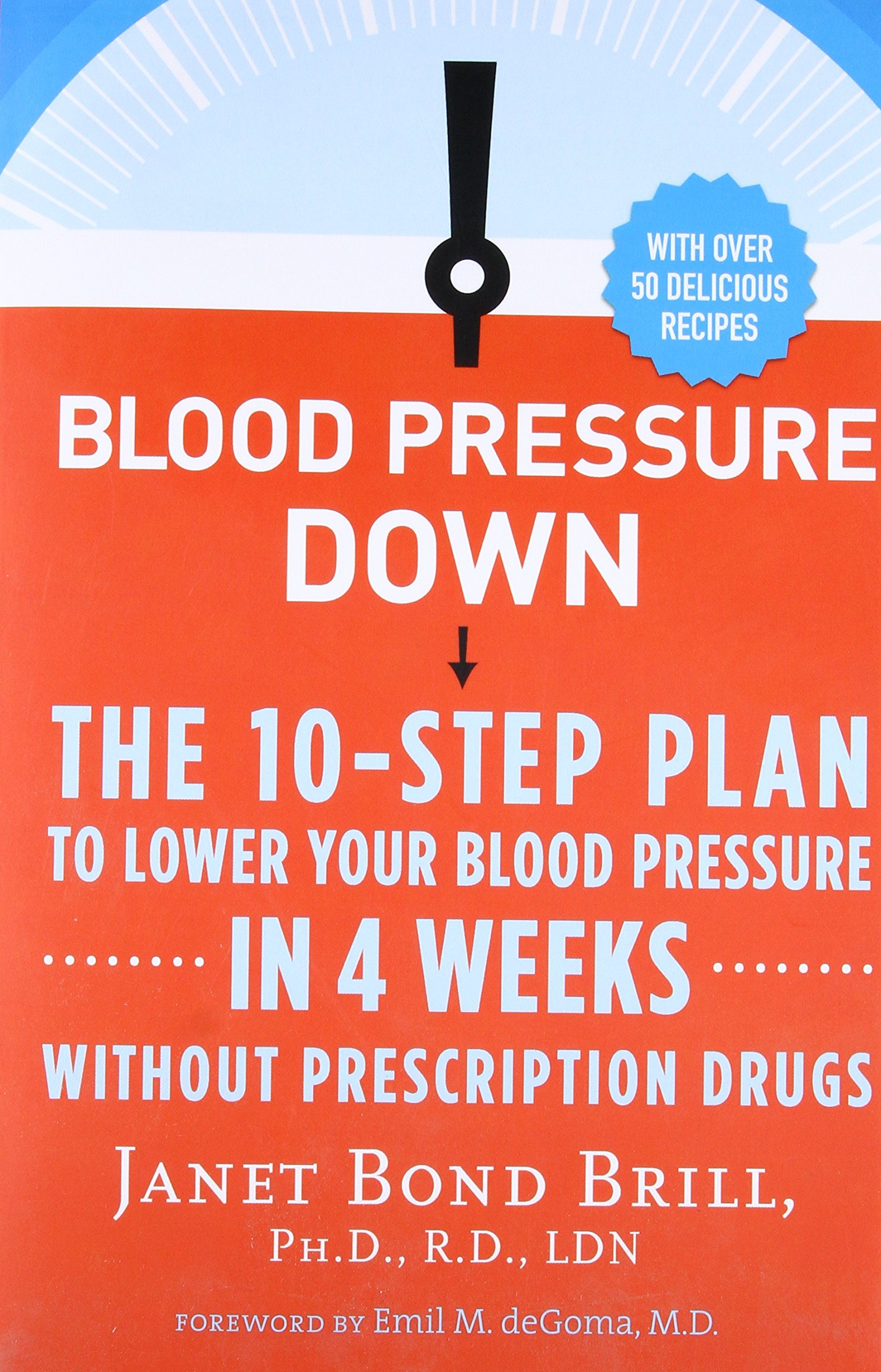 Blood pressure down the 10 step plan to lower your blood pressure blood pressure down the 10 step plan to lower your blood pressure in 4 weeks without prescription drugs janet bond brill phd rd 9780307986351 nvjuhfo Choice Image
