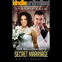 The Billionaire's Secret Marriage: BBW, BWWM, Billionaire, Politician, Plus Sized, Secrets Romance (Big City Dreams Book…